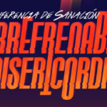 Conferencia Irrefrenable Misericordia